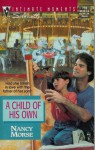 A Child of His Own (Silhouette Intimate Moments, #773) - Nancy Morse