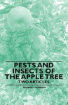Pests and Insects of the Apple Tree - Two Articles - George F. Warren, F.A. Waugh
