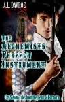 The Alchemist's Perfect Instrument (City Steam: Tales from the Heart of Dormorn Book 1) - A.L. Davroe