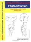American English Pronunciation: It's No Good Unless You're Understood (Complete program - 2nd Edition) - Donna Hope