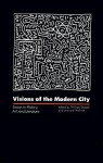 Visions of the Modern City: Essays in History, Art, and Literature - William Chapman Sharpe