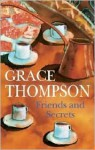 Friends and Secrets - Grace Thompson