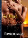 So Much More - Elizabeth Adams