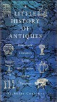 A Little History of Antiques - Nicholas Courtney