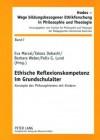 Ethische Reflexionskompetenz Im Grundschulalter: Konzepte Des Philosophierens Mit Kindern - Eva Marsal, Takara Dobashi, Barbara Weber, Felix G Lund