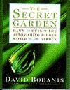 The Secret Garden: Dawn to Dusk in the Astonishing Hidden World of the Garden - David Bodanis