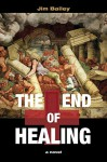 The End of Healing - Jim Bailey
