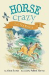Horse Crazy 3: The Sea Rescue - Alison Lester, Roland Harvey