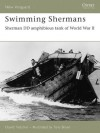Swimming Shermans: Sherman DD Amphibious Tank of World War II (New Vanguard) - David Fletcher, Tony Bryan