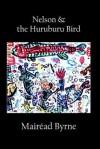 Nelson & the Huruburu Bird - Mairead Byrne