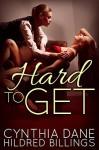 Hard to Get - Cynthia Dane, Hildred Billings
