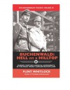 Buchenwald: Hell on a Hilltop (The Buchenwald Trilogy) - Flint Whitlock