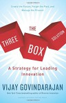 The Three-Box Solution: A Strategy for Leading Innovation - Vijay Govindarajan