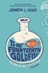 The Fourteenth Goldfish - Jennifer L. Holm