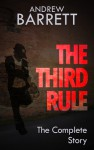 The Third Rule - The Complete Story - Andrew Barrett