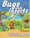 Bugs And Insects Coloring Book (Super Fun Coloring Books For Kids) (Volume 8) - Lilt Kids Coloring Books