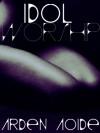 Idol Worship - Arden Aoide