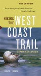 Hiking the West Coast Trail: A Pocket Guide - Tim Leadem