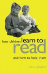 How Children Learn to Read and How to Help Them - Cedric Cullingford