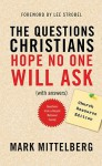 The Questions Christians Hope No One Will Ask - Mark Mittelberg