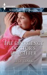 The Emergency Doctor's Daughter - Lucy Clark