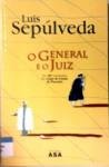 O General e o Juiz - Luis Sepúlveda, Helena Pitta