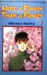 More a Flower Than a Flower Vol. 3 - Minako Narita