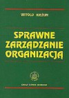 Sprawne zarządzanie organizacją - Witold Kieżun
