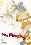 One Fine Day, Vol. 3 - Sirial