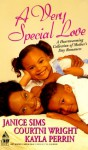 A Very Special Love: A Heartwarming Collection of Mother's Day Romances (Arabesque) - Janice Sims, Kayla Perrin, Courtni Wright