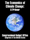 The Economics of Climate Change: A Primer - United States Congressional Budget Office, United States Congress
