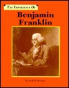 The Importance of Benjamin Franklin (Importance of) - Gail B. Stewart