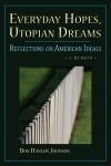 Everyday Hopes, Utopian Dreams: Reflections on American Ideals - Don Hanlon Johnson