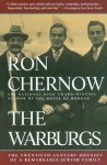 The Warburgs: The Twentieth-Century Odyssey of a Remarkable Jewish Family - Ron Chernow, Marty Asher