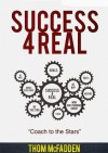 Success 4 Real - Thom McFadden