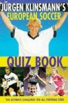 Jurgen Klinsmann's European Soccer Quiz Book - William Walker, Jürgen Klinsmann