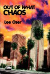 Out of What Chaos - Lee Oser
