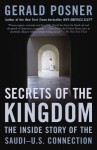 Secrets of the Kingdom: The Inside Story of the Saudi-U.S. Connection - Gerald Posner