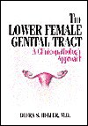 The Lower Female Genital Tract: A Clinicopathologic Approach - Debra S. Heller