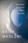 The Power at the End of the Economy - Brian Massumi