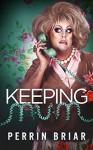 Keeping Mum: Long Weekend - Perrin Briar