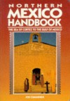 Northern Mexico Handbook: The Sea of Cortez to the Gulf of Mexico - Joe Cummings