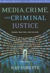 Media, Crime, and Criminal Justice: Images, Realities and Policies (Wadsworth Contemporary Issues in Crime and Justice) - Ray Surette