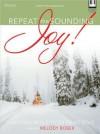 Repeat the Sounding Joy!: Christmas Medleys for Piano Solo - Melody Bober
