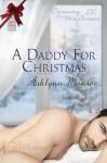 A Daddy for Christmas - Ashlynn Monroe