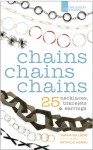 Chains Chains Chains: 25 Necklaces, Bracelets & Earrings - Joanna Gollberg, Nathalie Mornu