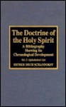 The Doctrine of the Holy Spirit: A Bibliography Showing Its Chronological Development - Esther Dech Schandorff, Kenneth E. Rowe