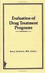 Evaluation of Drug Treatment Programs - Barry Stimmel
