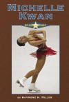 Stars of Sport - Michelle Kwan (Stars of Sport) - Raymond H. Miller