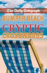"The ""Daily Telegraph"" Bumper Beach Book Of Cryptic Crosswords (Crossword) - Telegraph Group Limited"